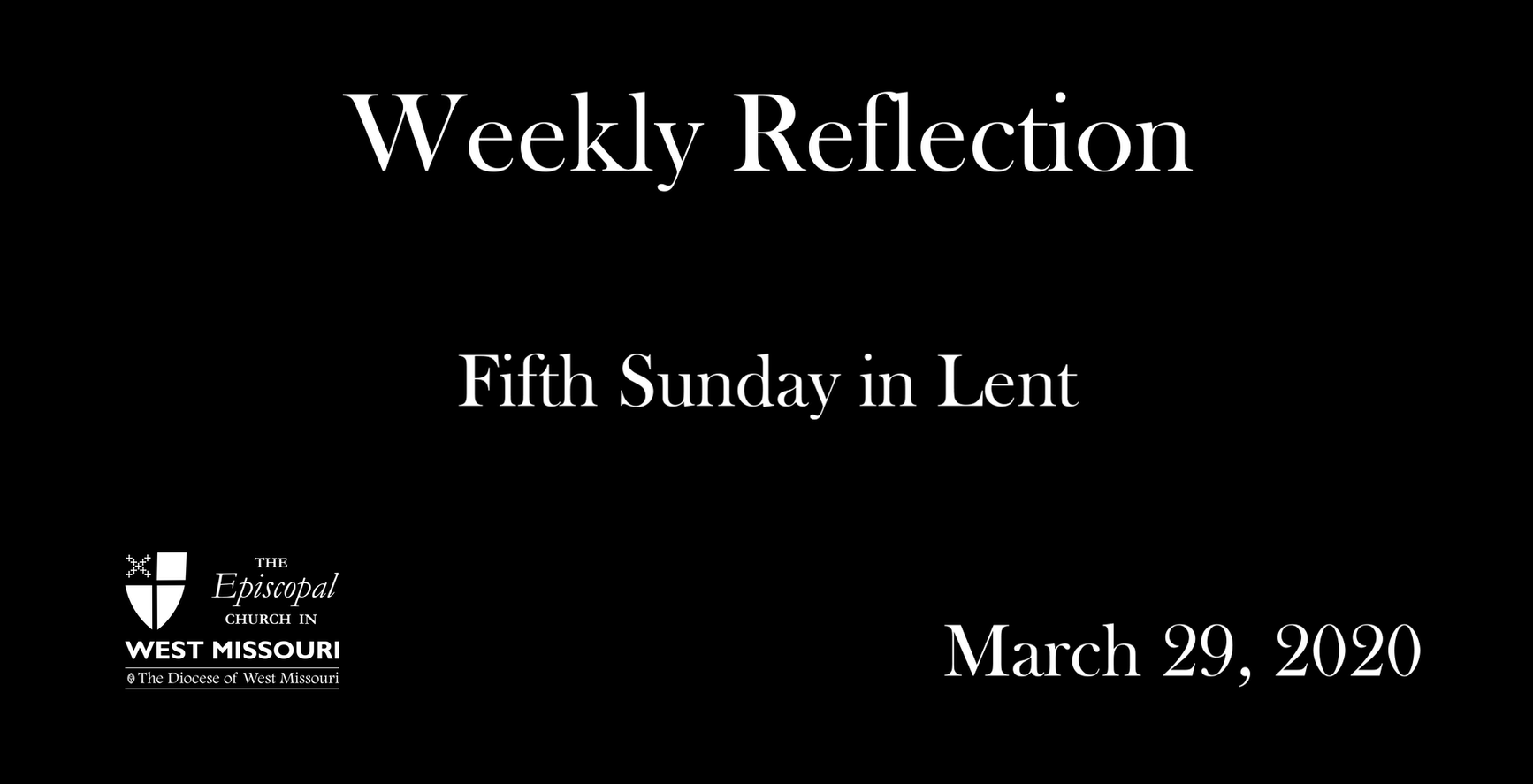 Weekly Reflection – Fifth Sunday in Lent