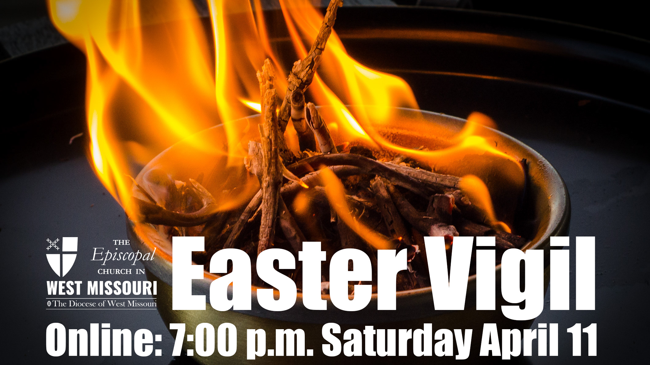 Diocesan Easter Vigil 7:00 p.m. Saturday, April 11