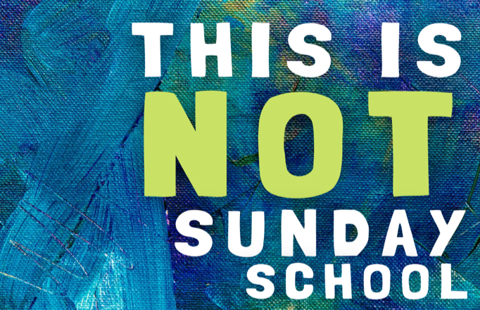 This is NOT Sunday School: A Weekly Christian Learning Opportunity
