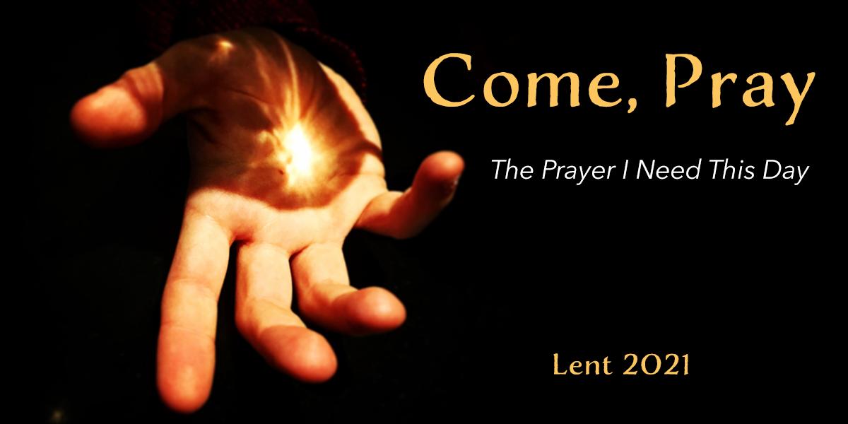 Come, Pray