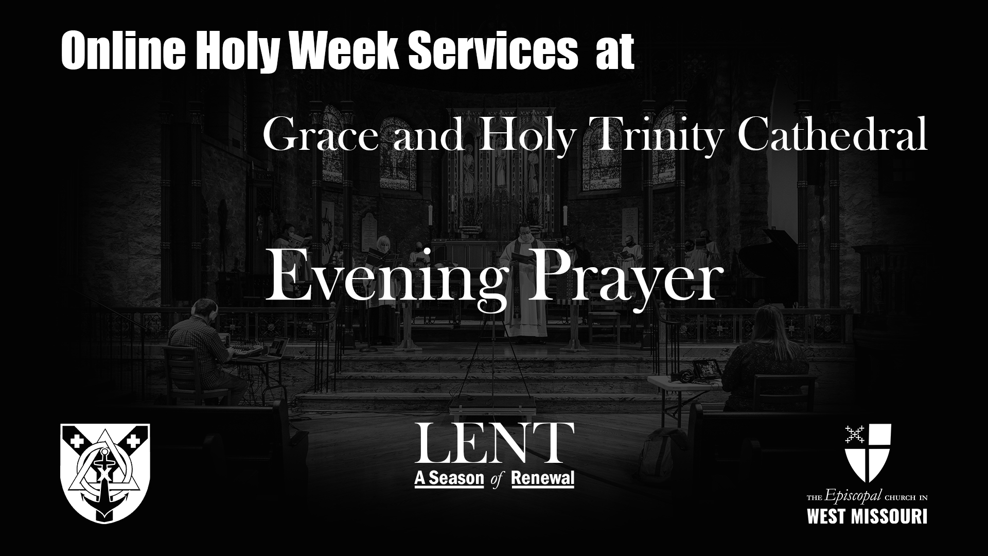 Live Broadcast — Evening Prayer, Wednesday in Holy Week