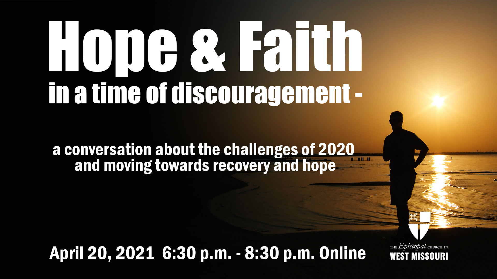 Hope & Faith in a time of discouragement – a conversation about the challenges of 2020 and moving towards recovery and hope