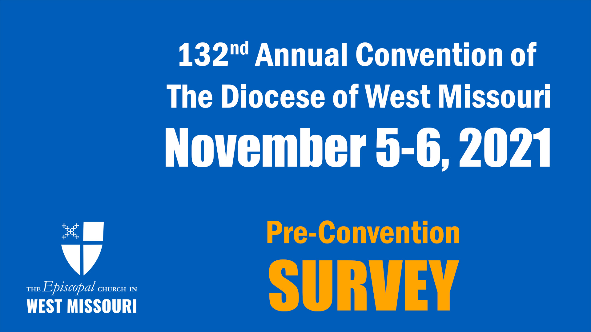 132<sup>nd</sup> Annual Convention of The Diocese of West Missouri,November 5-6, 2021