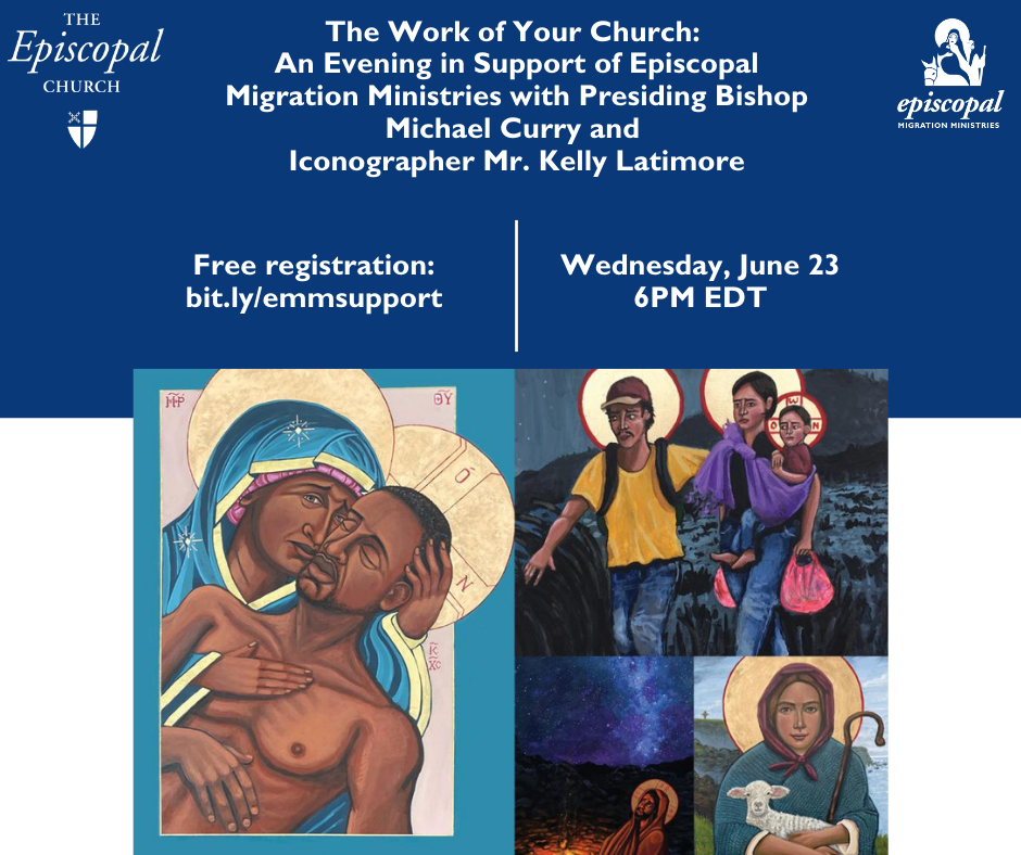 An evening in support of Episcopal Migration Ministries with Presiding Bishop Michael Curry and Iconographer Mr. Kelly Latimore