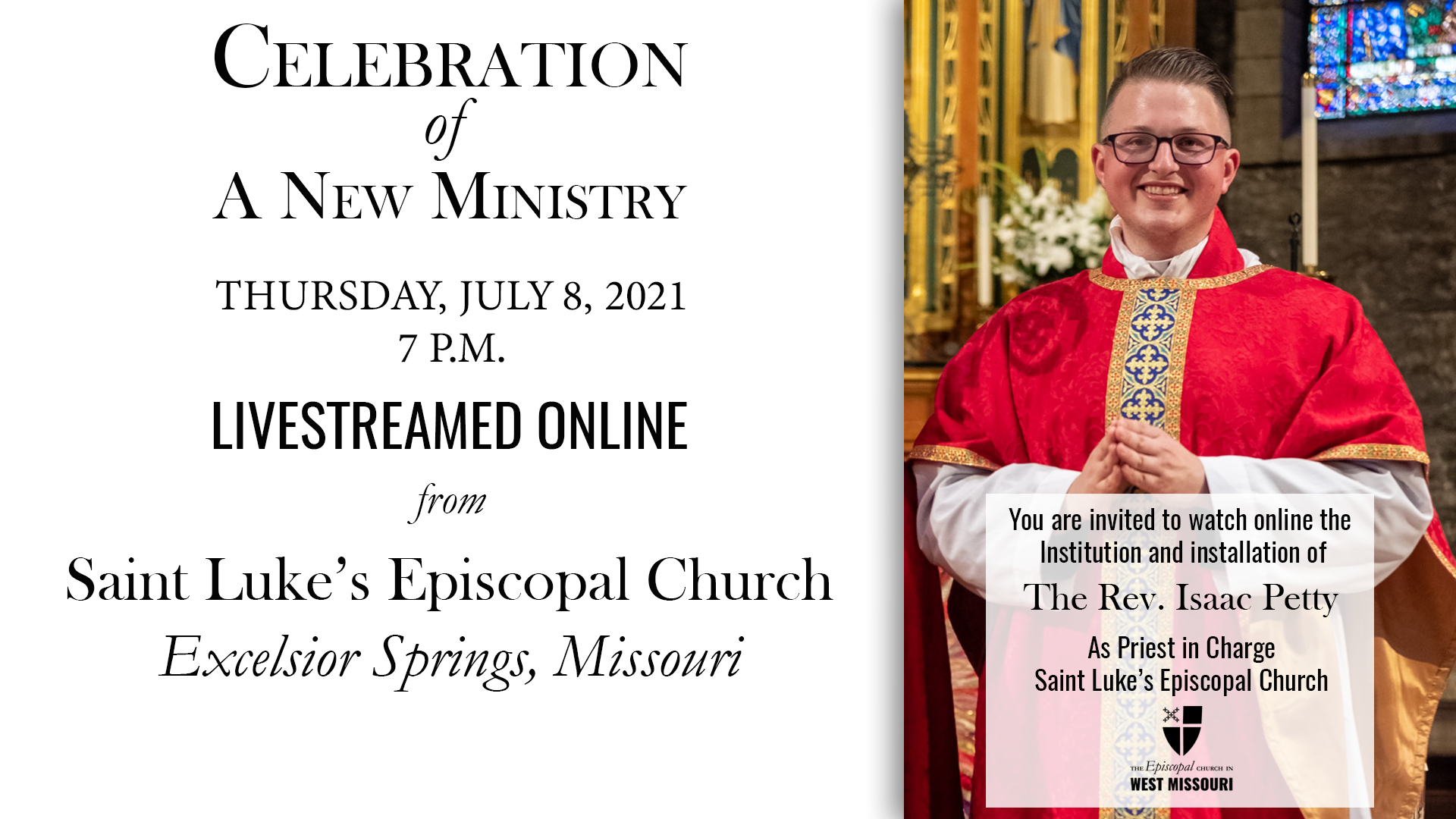 Live Broadcast — Installation of the Rev. Isaac Petty as Priest in Charge of St. Luke's, Excelsior Springs.