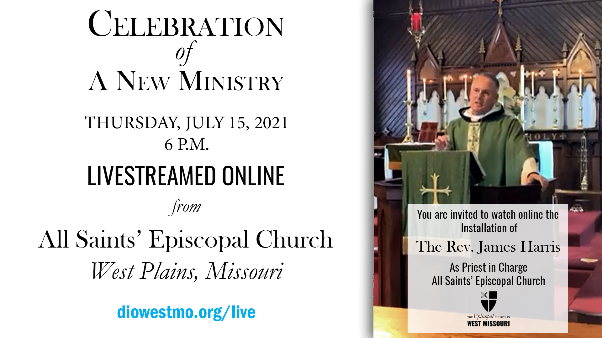 Live Broadcast — Installation of the Rev. James Harris as Priest in Charge of All Saints' Episcopal Church, West Plains, Missouri.